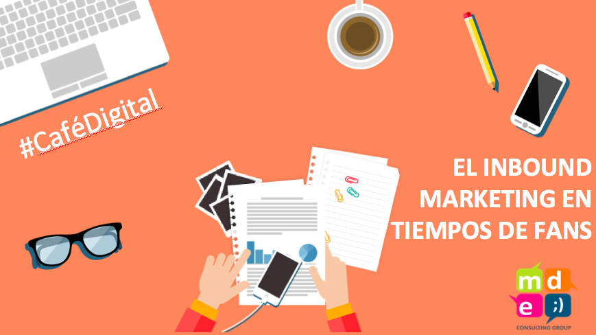 Inbound Marketing en tiempos de fans